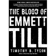 The Blood of Emmett Till by Tyson, Timothy B., 9781476714844