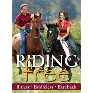 Riding Free Bitless, Bridleless, Bareback by Eschbach, Andrea; Eschbach, Markus; Welling, Julia, 9781570764844