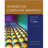 Interactive Computer Graphics A Top-Down Approach with WebGL by Angel, Edward; Shreiner, Dave, 9780133574845