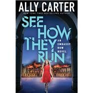 See How They Run (Embassy Row, Book 2) by Carter, Ally, 9780545654845