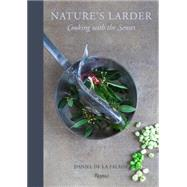 Nature's Larder: Cooking With the Senses by De La Falaise, Daniel, 9780847844845