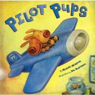 Pilot Pups by Meadows, Michelle; Andreasen, Dan, 9781416924845