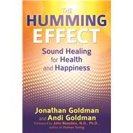 The Humming Effect by Goldman, Jonathan; Goldman, Andi; Beaulieu, John, Ph.d., 9781620554845
