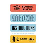 Aftercare Instructions by Pipkin, Bonnie, 9781250114846