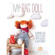 My Rag Doll by Crasbercu, Corinne; Lucano, Frederic; Lucano, Sonia (CON); Leroy-Thuillier, Vania (CON); Montembault, Dominique, 9781446304846