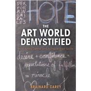 The Art World Demystified by Carey, Brainard, 9781621534846