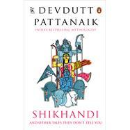 Shikhandi by Pattarnaik, Devdutt, 9789383074846
