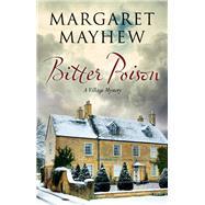 Bitter Poison by Mayhew, Margaret, 9780727894847