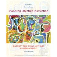 Planning Effective Instruction Diversity Responsive Methods and Management by Price, Kay M.; Nelson, Karna L., 9781337564847