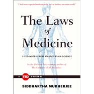 The Laws of Medicine Field Notes from an Uncertain Science by Mukherjee, Siddhartha, 9781476784847