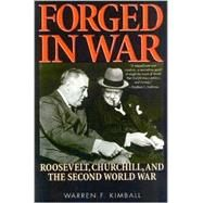 Forged in War: Roosevelt, Churchill, and the Second World War by Kimball, Warren F., 9781566634847