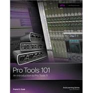 Pro Tools 101 An Introduction to Pro Tools 11 (with DVD) by Cook, Frank D., 9781285774848