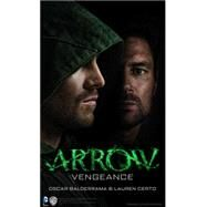 Arrow - Vengeance by BALDERRAMA, OSCARCERTO, LAUREN, 9781783294848