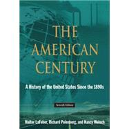 The American Century: A History of the United States Since the 1980's by Lafeber; Walter, 9780765634849