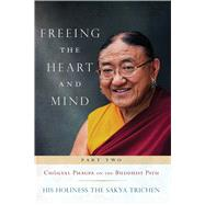 Freeing the Heart and Mind by Sakya Trichen, His Holiness, 9781614294849