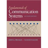 Fundamentals of Communication Systems by Proakis, John G.; Salehi, Masoud, 9780133354850