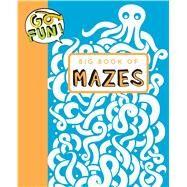 Go Fun! Big Book of Mazes by Andrews McMeel Publishing LLC, 9781449464851