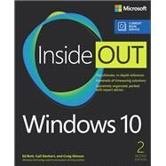 Windows 10 Inside Out (includes Current Book Service) by Bott, Ed; Siechert, Carl; Stinson, Craig, 9781509304851