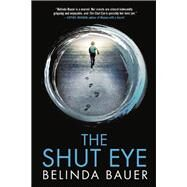 The Shut Eye by Bauer, Belinda, 9780802124852