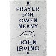 A Prayer for Owen Meany by Irving, John, 9780062284853