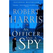 An Officer and a Spy by Harris, Robert, 9780345804853