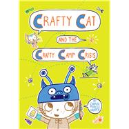 Crafty Cat and the Crafty Camp Crisis by Harper, Charise Mericle, 9781626724853