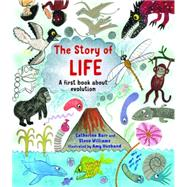 The Story of Life by Barr, Catherine; Williams, Steve; Husband, Amy, 9781847804853
