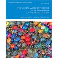 The Social Work Experience A Case-Based Introduction to Social Work and Social Welfare by Suppes, Mary Ann; Wells, Carolyn Cressy, 9780134544854