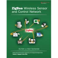 Zigbee Wireless Sensor and Control Network by Elahi, Ata; Gschwender, Adam, 9780137134854