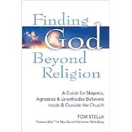 Finding God Beyond Religion: A Guide for Skeptics, Agnostics & Unorthodox Believers Inside & Outside the Church by Stella, Tom; Borg, Marianne Wells (CON), 9781594734854