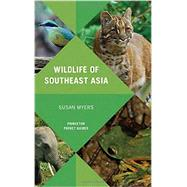 Wildlife of Southeast Asia by Myers, Susan, 9780691154855