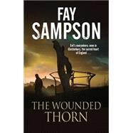 The Wounded Thorn: A British Mystery Set in the Sacred Historical Site of Glastonbury by Sampson, Fay, 9780727884855