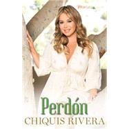 Perd�n (Forgiveness Spanish edition) by Rivera, Chiquis, 9781501104855
