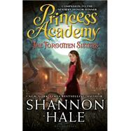 Princess Academy: The Forgotten Sisters by Hale, Shannon, 9781619634855