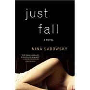 Just Fall by Sadowsky, Nina, 9780553394856