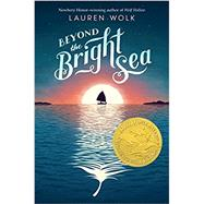 Beyond the Bright Sea by Wolk, Lauren, 9781101994856