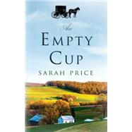 An Empty Cup by Price, Sarah, 9781477824856