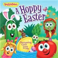 A Hoppy Easter: Finding God's Love for Me by Veggietales, 9781617954856