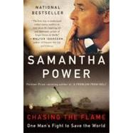 Chasing the Flame : One Man's Fight to Save the World by Power, Samantha, 9780143114857