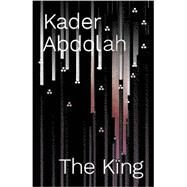 The King by Abdolah, Kader; Forest-Flier, Nancy, 9780811224857