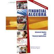 Financial Algebra Advanced Algebra with Financial Applications by Gerver, Robert; Sgroi, Richard J., 9781285444857
