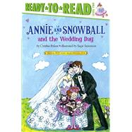 Annie and Snowball and the Wedding Day by Rylant, Cynthia; Stevenson, Suçie, 9781416974857