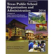 Texas Public School Organization and Administration 2014 by Vornberg, James A.; Consilience Llc, 9781465244857