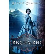 The Requiem Red by Chapman, Brynn, 9781942664857