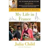 My Life in France (Movie Tie-In Edition) by CHILD, JULIAPRUD'HOMME, ALEX, 9780307474858
