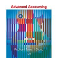 Advanced Accounting by Fischer, Paul M.; Tayler, William J.; Cheng, Rita H., 9781305084858