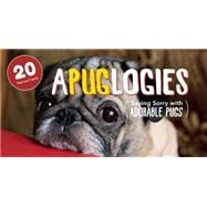 Apuglogies Saying Sorry with Adorable Pugs by Unknown, 9781612434858