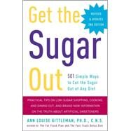 Get the Sugar Out, Revised and Updated 2nd Edition by GITTLEMAN, ANN LOUISE PHD CNS, 9780307394859