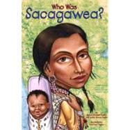 Who Was Sacagawea? by Fradin, Dennis Brindell, 9780448424859