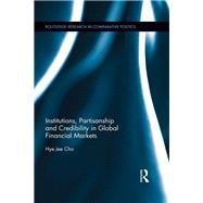 Institutions, Partisanship and Credibility in Global Financial Markets by Cho; Hye Jee, 9781138214859